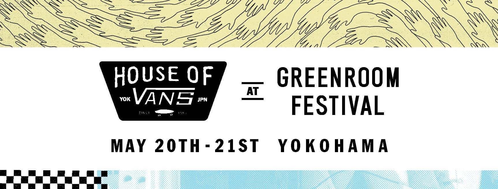 HOUSE OF VANS @GREENROOM FESTIVAL