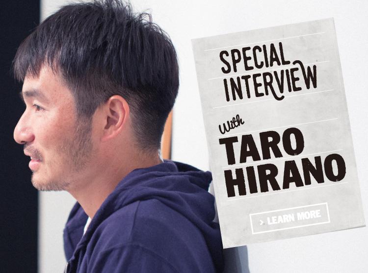 SPECIAL INTERVIEW TARO HIRANO
