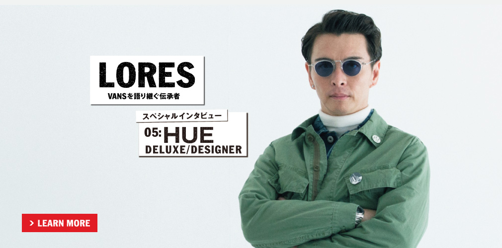 LORESスペシャルインタビュー#5 HUE/DELUXE