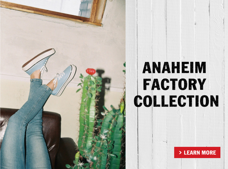 ANAHEIM FACTORY COLLECTION