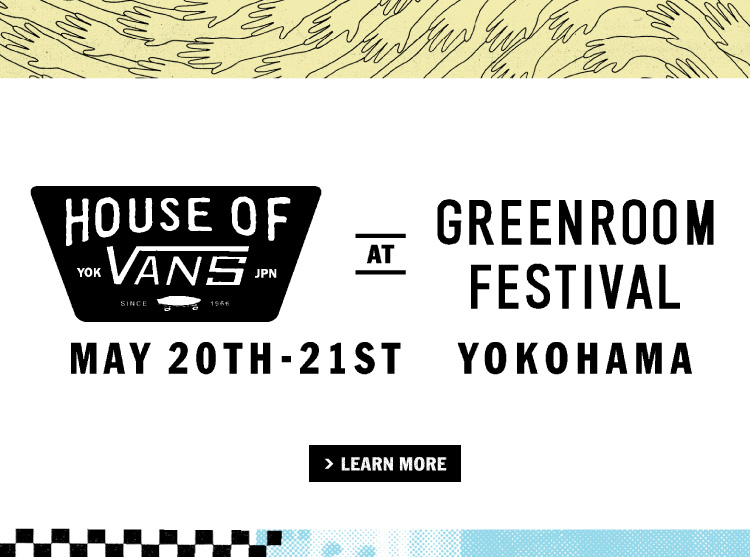 HOUSE OF VANS AT GREEN ROOM FESTIVAL