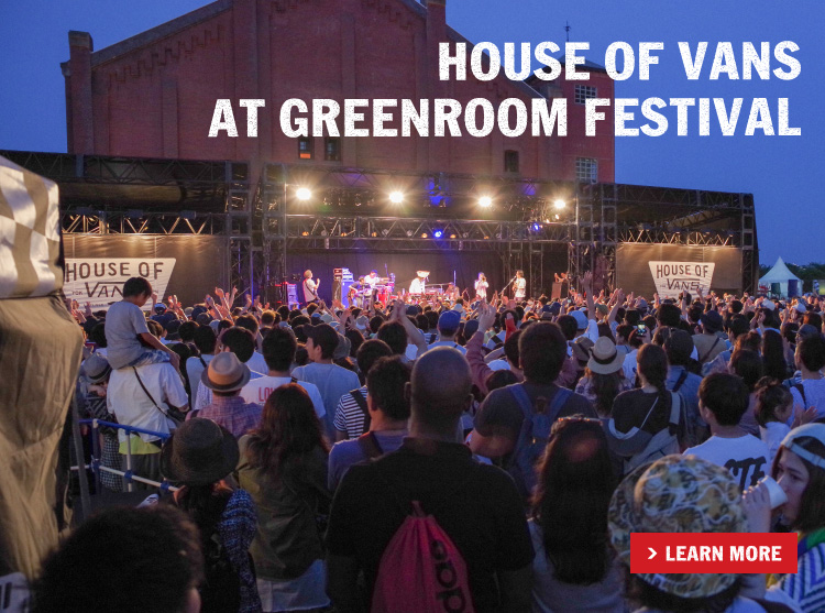 HOUSE OF VANS at GREENROOM FESTIVAL