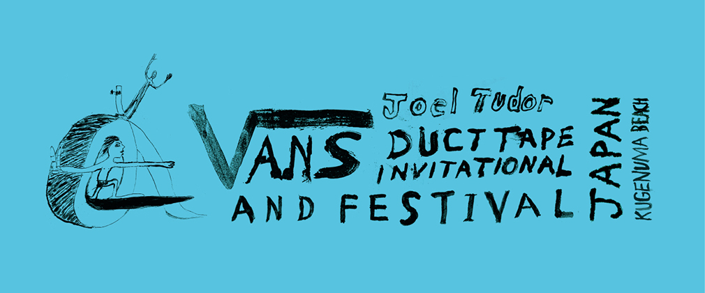 VANS JOEL TUDOR DUCT TAPE INVITATIONAL AND FESTIVAL