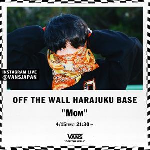 """OFF THE WALL HARAJUKU BASE """"Mom"""" <span>が4/15(木)に開催!</span>"""