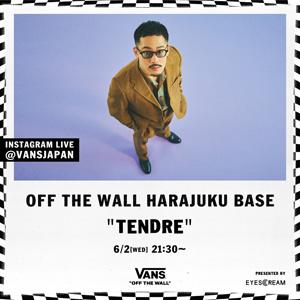 """OFF THE WALL HARAJUKU BASE """"TENDRE"""" <span>が6/2(水)に開催!</span>"""